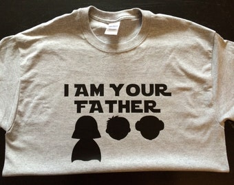 I Am Your Father - Personalized T-Shirt For Any Star Wars Fan (order by June 7th to ensure delivery for Father's Day!