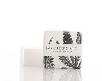 Aloe Leaf & Mint - Shea Butter Soap