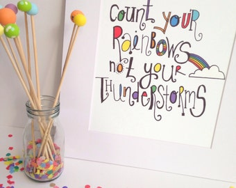 """Illustration Print - Count Your Rainbows Not Your Thunderstorms A4/8x10"""""""