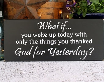 Wood Sign What If You Woke Up Today Painted Plaque Wall Decor