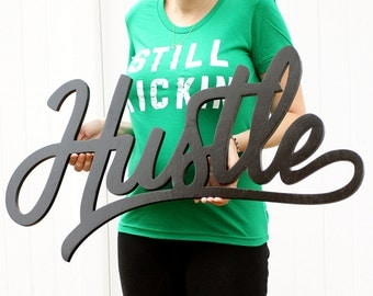 Hustle script handmade wood sign - wall decoration for vintage or modern decor