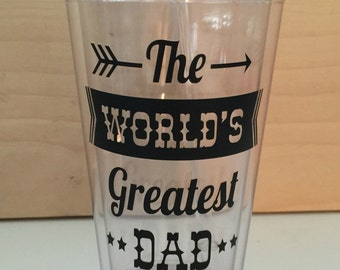 "Custom 16 oz acrylic tumbler "" WORLD'S GREATEST DAD """