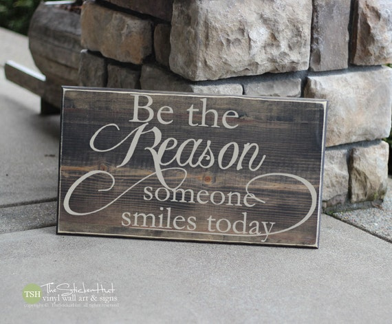 Home Decor Signs Quotes: Be The Reason Someone Smiles Today Wood Sign Home Decor Quote