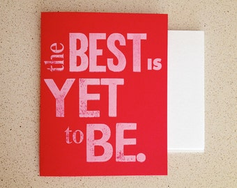 The best is yet to be letterpress note card
