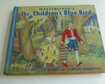 Vintage Book  Maeterlinck's The Children's Blue Bird Abridged by Georgette LeBlanc Illustrated by Doris and Marion Henderson