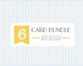 6 Card Bundle Set.  Any Design.