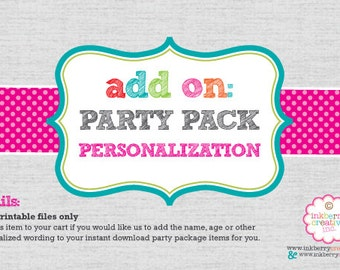 ADD ON:  Party Pack Personalization for DIY Digital Printable Party Packs