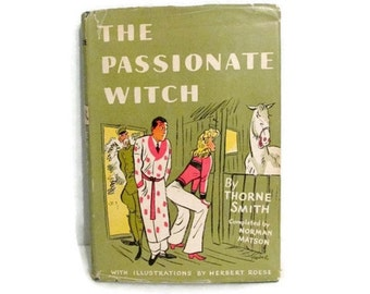 The Passionate Witch - Thorne Smith - 1943 hardcover with dust jacket - Drunken supernatural humor