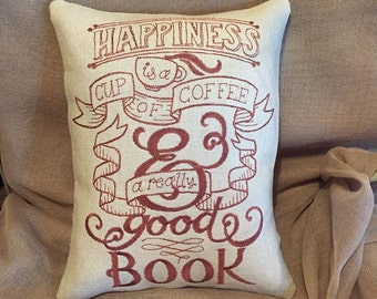 Happiness Is A Cup of Coffee And A Really Good Book Small Embroidered Pillow