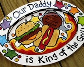 Custom BBQ Platter Our Daddy is King of the Grill large medium or XL oval platter