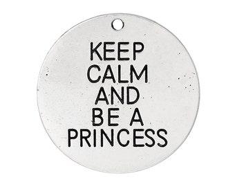 Keep Calm And Be A Princess - Large - set of 2 charms/pendants - #DJ145