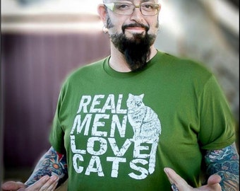 Cat shirt, mens funny tshirt, mens t shirt, Real Men Love Cats, pet dad, t-shirt, mens tshirt, Jackson Galaxy, RCTees, dad gift, for him