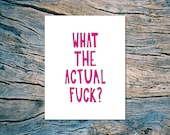What The Actual F--k? - A2 folded note card & envelope
