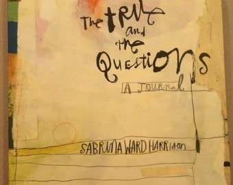 SALE! The True and the Questions, a Journal was 16.00 now 14.00