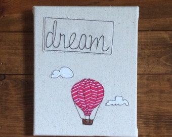 "Wall hanging, wall art, wrapped canvas Dream Hot Air Balloon Inspirations Wall Art - fabric wrapped canvas 8""x10"" - free motion embroi"