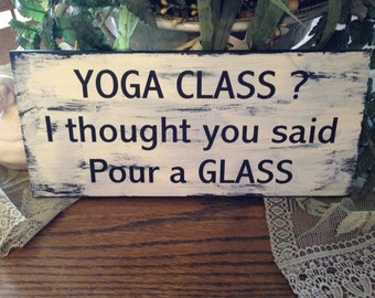 Wood sign funny Yoga Class shabbie vintage sign  sign chalk paint primitive country gift