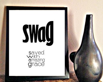SWAG saved with amazing grace -- digital download typography poster