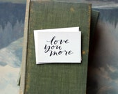 Love You More // Enclosure Card // Fawnsberg Stationery
