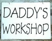 Daddy's Workshop White Wood Sign Custom Sign Fathers Day Gift Male Hubby Birthday Gift