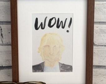 WOW! Owen Wilson watercolor print.