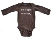 Hilarious No Hablo Anything I Don't Speak Infant Baby Cute Soft Long Bodysuit