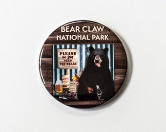 """Bear Claw National Park - Please Do Not Feed the Bears - Magnet - 2.25"""""""
