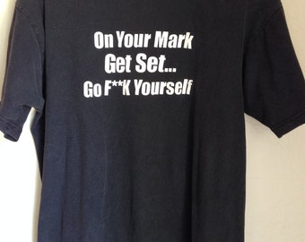 Go F**k Yourself Funny Rude T-Shirt