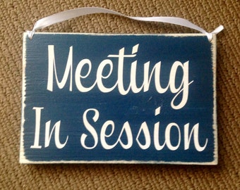 10x8 Meeting In Session (Choose Color) Rustic Shabby Chic Wood Sign