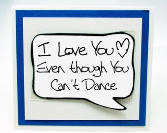 Funny Anniversary Card for Him. Guys Anniversary Card. Bad Dancer Quote. Love You Card. MN064