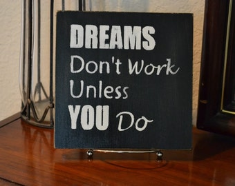 Motivational Sign - Dreams Don't Work Unless You Do - Distressed Wood Sign