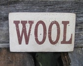 "Primitive Look Rug Hooking Sign  – ""WOOL"" - Several Colors Available"
