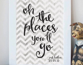 Personalised 'Oh The Places You'll Go' Print - chevrons, new baby gift, motivational poster art, hand-lettered calligraphy, minimalist decor