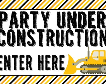 Construction party poster sign - Party Under Construction - Enter Here, birthday party, dump truck party, baby shower, boy birthday party