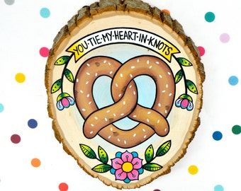 you tie my heart in knots / original sweet pretzel painting on wood slice / wall decor