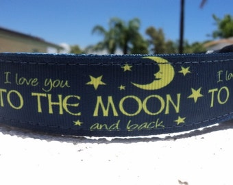 "Sale Dog Collar Love to Moon 1"" wide  Side Release or Martingale collar style adjustable"