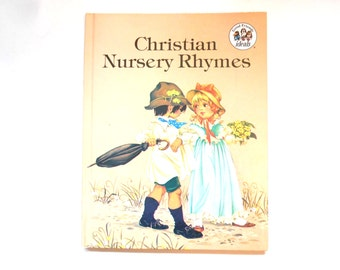 Christian Nursery Rhymes, a Vintage Children's Book, Ideals Publication, 1982