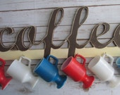 COFFEE  Sign with Cup Hooks, Decorative Wall Letters,  Coffee Cup Hanger, Your choice of Colors