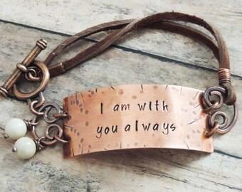 Christian Bracelet - Christian Jewelry - I Am With You Always - Bible Verse Jewelry - Sympathy Gift - Matthew 28:20 - Religious Jewelry