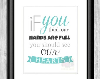 """Printable Wall Art """"If You Think Our Hands Are Full"""" Mother's Day Gift Baby Shower Gift"""