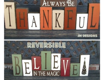 Flash SALE---REVERSIBLE--Christmas and Thanksgiving blocks-Believe in the magic reverses with Always be Thankful