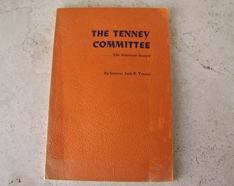 Vintage The Tenney Committee Paperback 1952 by California State Senator Jack B. Tenney