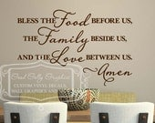 Bless the food before us, the family beside us, and the love between us -Amen  VINYL WALL DECAL