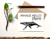 Whale Hello There - animal pun greeting card - just to say hello - blank inside - funny greeting card - whale card - well hello there