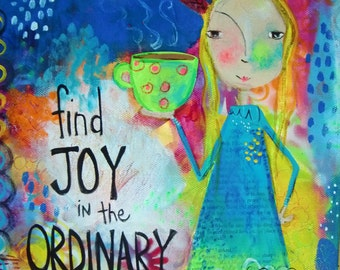 5x7 mixed media print - Find Joy in the Ordinary