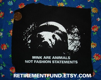 MINK are animals not fashion statements PATCH animal rights