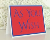 As You Wish- Red with Blue lettering- Princess Bride Inspired- I love you Card- Blank inside