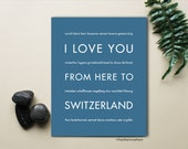 Switzerland Poster, Travel Gift Idea, I Love You From Here To SWITZERLAND, Shown in Steel Blue - Choose Color, Canvas Framed or Unframed