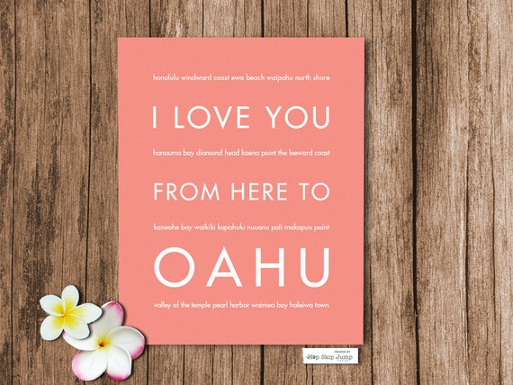 Oahu Hawaii Beach Art, I Love You From Here To OAHU, Shown in Coral - Choose Your Color Birthday Anniversary Travel Gift