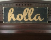 HOLLA Sign Plaque BEYONCE Style HP Wooden U Pick Color