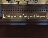 I Love You to Infinity and Beyond Sign Plaque Room Decor Boys Girls Room Nursery Wooden Hand Painted You Pick color